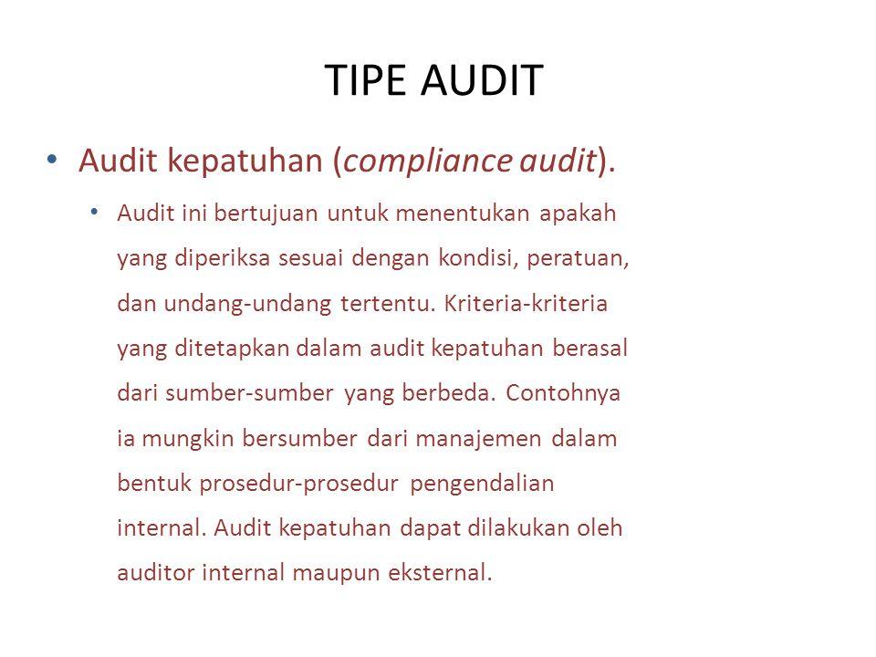 Audit kepatuhan (compliance audit). Audit ini bertujuan untuk menentukan apakah yang diperiksa sesuai dengan kondisi, peratuan, dan undang-undang tert