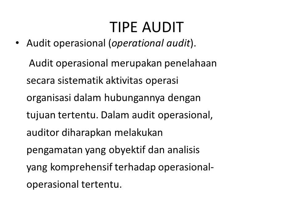 Audit operasional (operational audit). Audit operasional merupakan penelahaan secara sistematik aktivitas operasi organisasi dalam hubungannya dengan