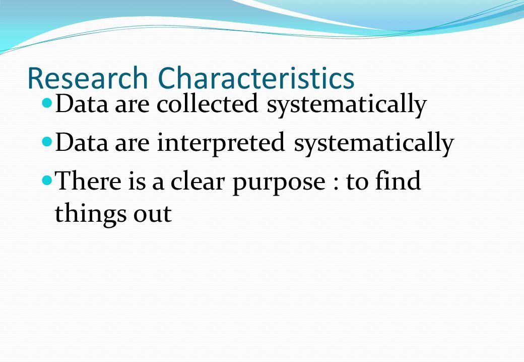 The Nature of Research (cont) Research bukanlah sesuatu yang asing bagi kehidupan manusia Research bukanlah sesuatu yang sulit untuk dilakukan.