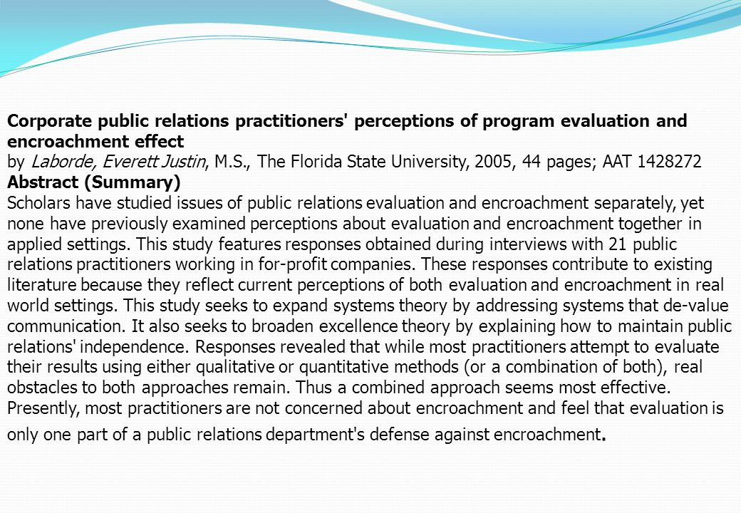 Corporate public relations practitioners' perceptions of program evaluation and encroachment effect by Laborde, Everett Justin, M.S., The Florida Stat