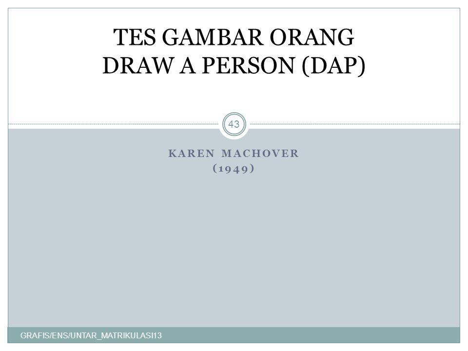 KAREN MACHOVER (1949) GRAFIS/ENS/UNTAR_MATRIKULASI13 43 TES GAMBAR ORANG DRAW A PERSON (DAP)