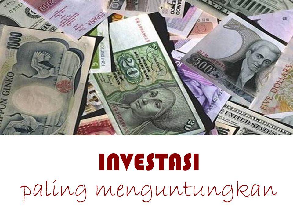 Tahukah anda, investasi apakah yang paling menguntungkan?