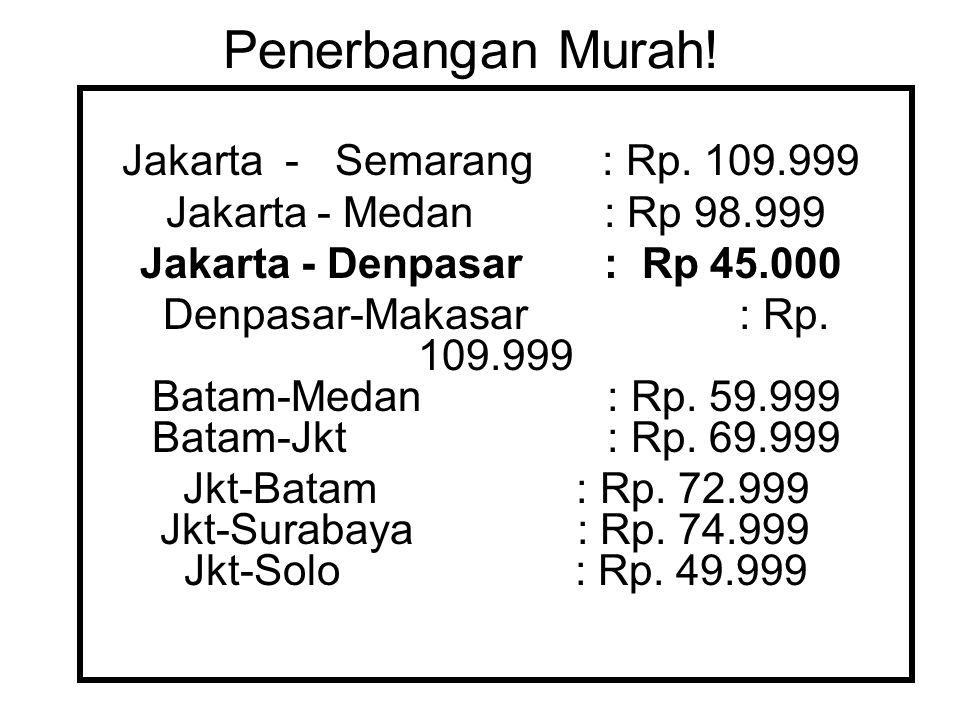 Penerbangan Murah. Jakarta - Semarang : Rp.