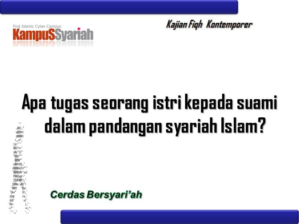Apa tugas seorang istri kepada suami dalam pandangan syariah Islam?