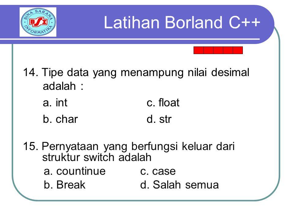 14.Tipe data yang menampung nilai desimal adalah : a.