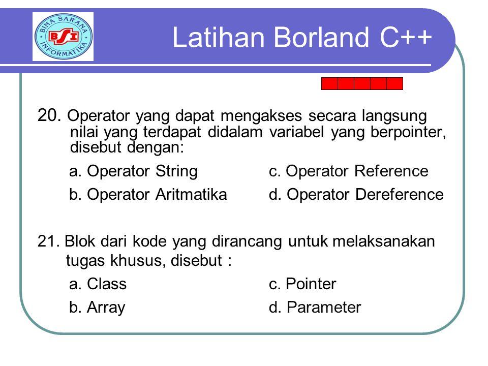 20. Operator yang dapat mengakses secara langsung nilai yang terdapat didalam variabel yang berpointer, disebut dengan: a. Operator String c. Operator