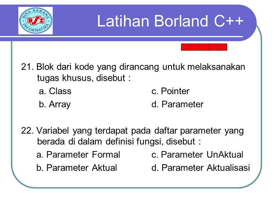 21.Blok dari kode yang dirancang untuk melaksanakan tugas khusus, disebut : a.