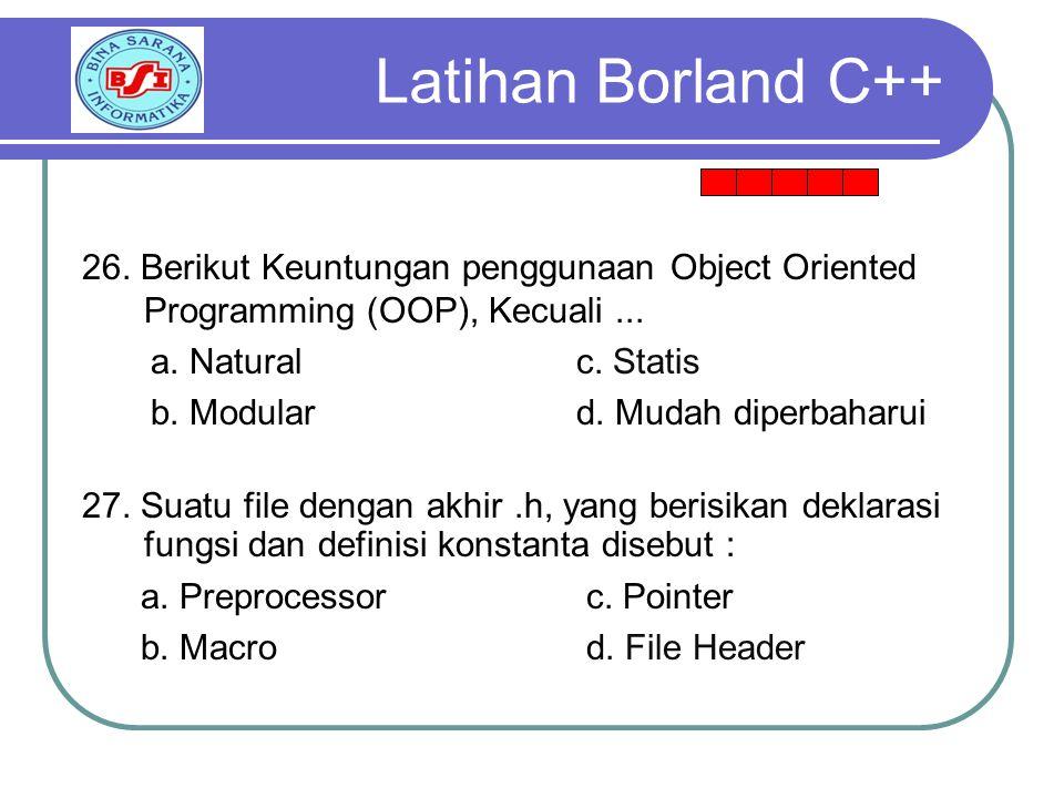 26.Berikut Keuntungan penggunaan Object Oriented Programming (OOP), Kecuali...