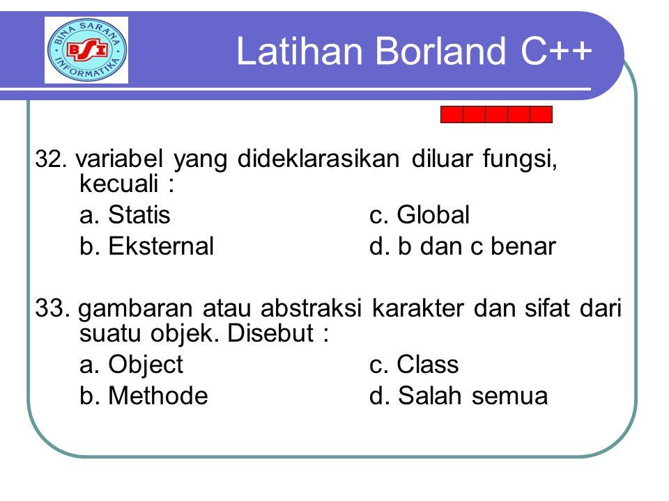 32.variabel yang dideklarasikan diluar fungsi, kecuali : a.