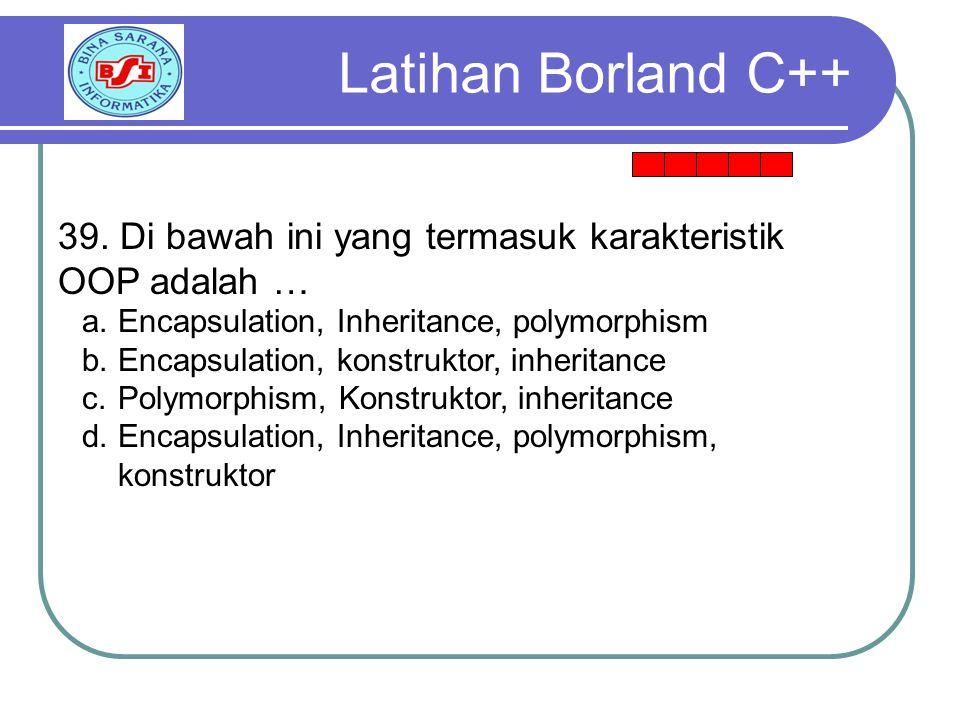Latihan Borland C++ 39.