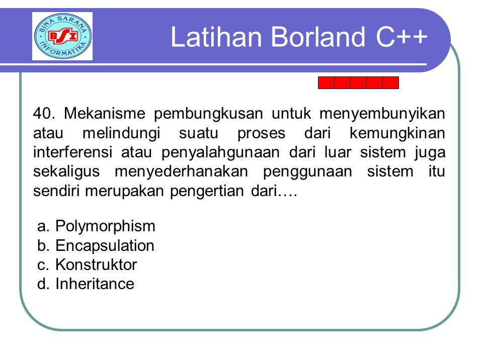 Latihan Borland C++ 40.