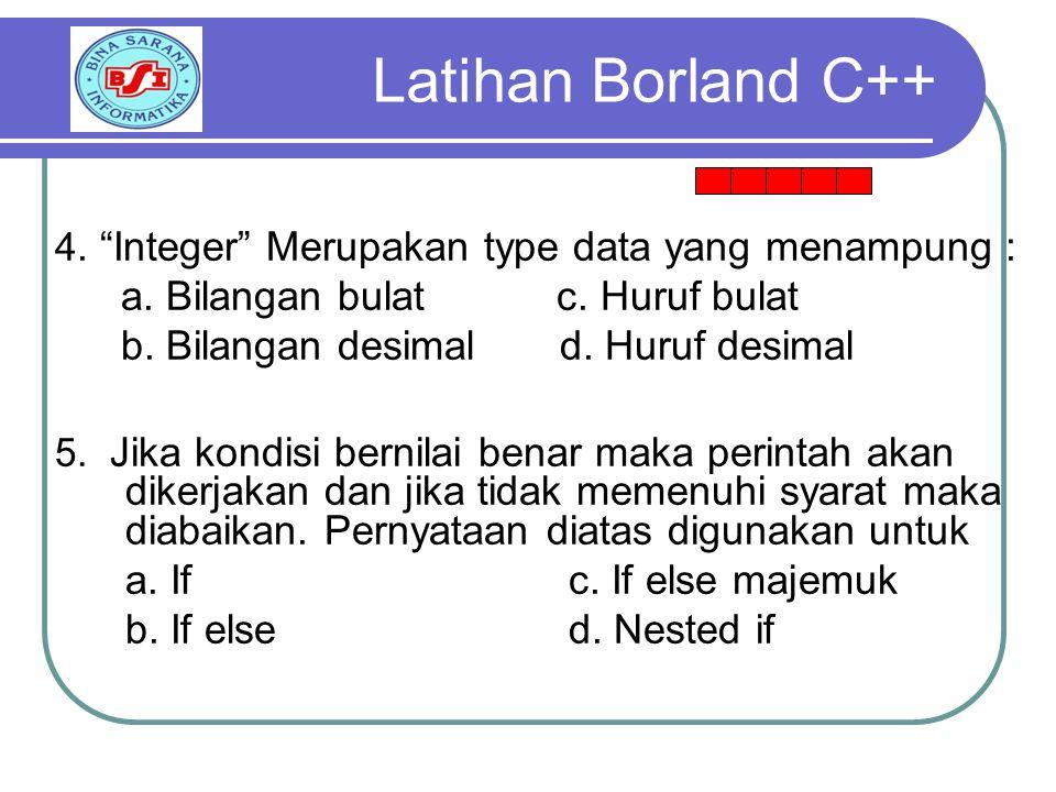 4. Integer Merupakan type data yang menampung : a.