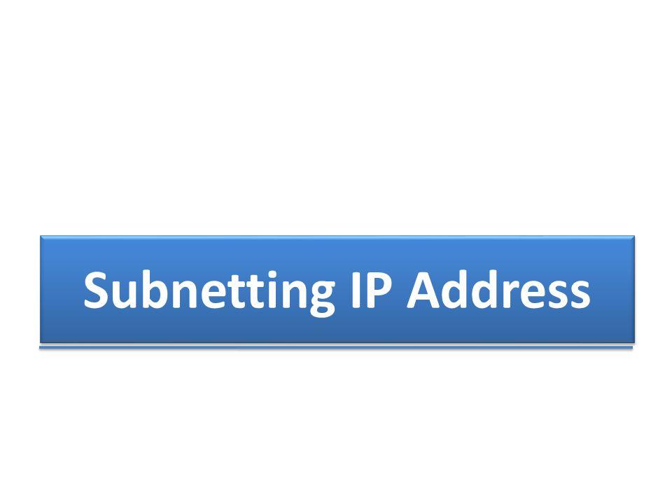  Esensi dari subnetting adalah memindahkan garis pemisah antara bagian network dan bagian host dari suatu IP Address.