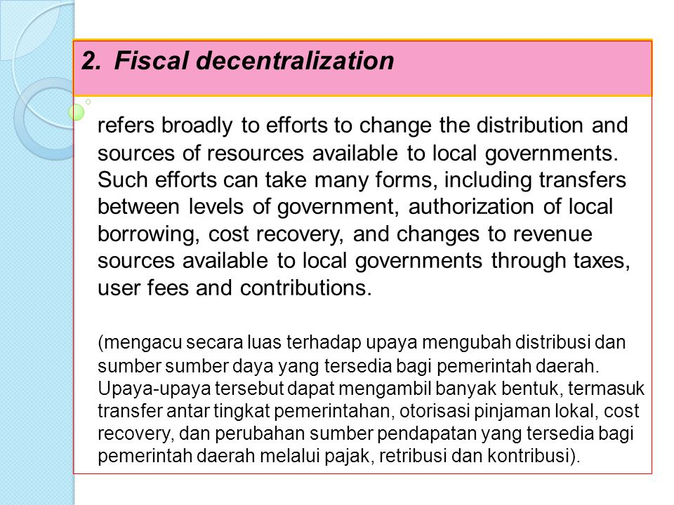 Categories of decentralization: administrative, fiscal, political, and market : 1.Administrative decentralization refers to the transfer of policy-mak