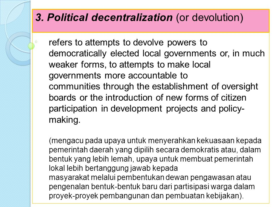 2.Fiscal decentralization refers broadly to efforts to change the distribution and sources of resources available to local governments.