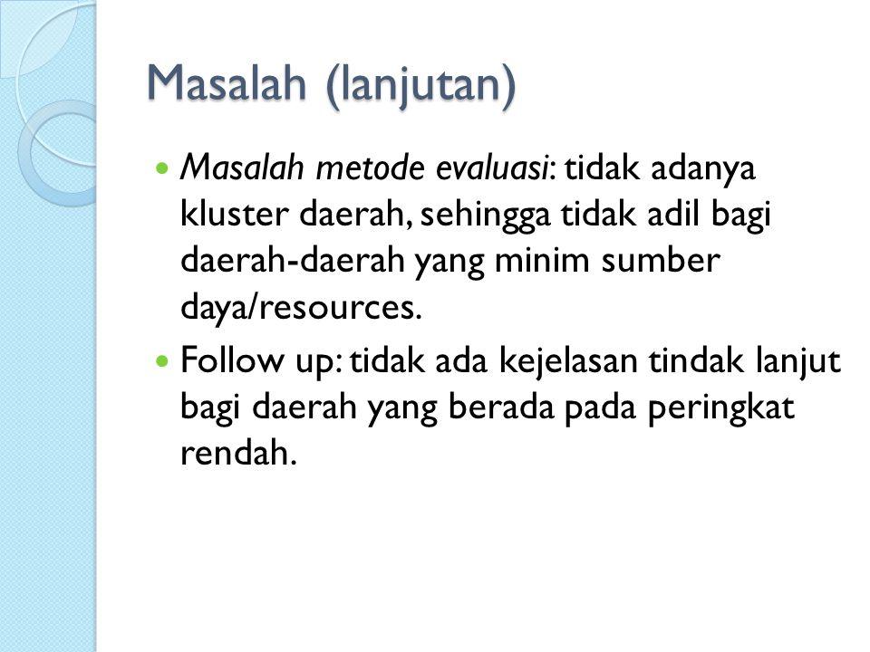 Masalah-Masalah EKPPD Data: Laporan Penyelenggaraan Pemerintahan Daerah (LPPD) sbg sumber informasi EKPPD seringkali data yang tersedia tidak menunjukkan kinerja sesungguhnya (bahkan ada dokumen LPPD yang sama dengan tahun sebelumnya, Provinsi Jateng, Media Indonesia, April 2011).