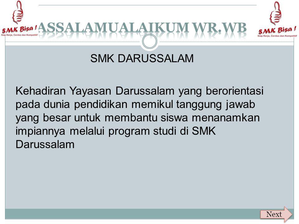 SMK DARUSSALAM Kehadiran Yayasan Darussalam yang berorientasi pada dunia pendidikan memikul tanggung jawab yang besar untuk membantu siswa menanamkan impiannya melalui program studi di SMK Darussalam Next