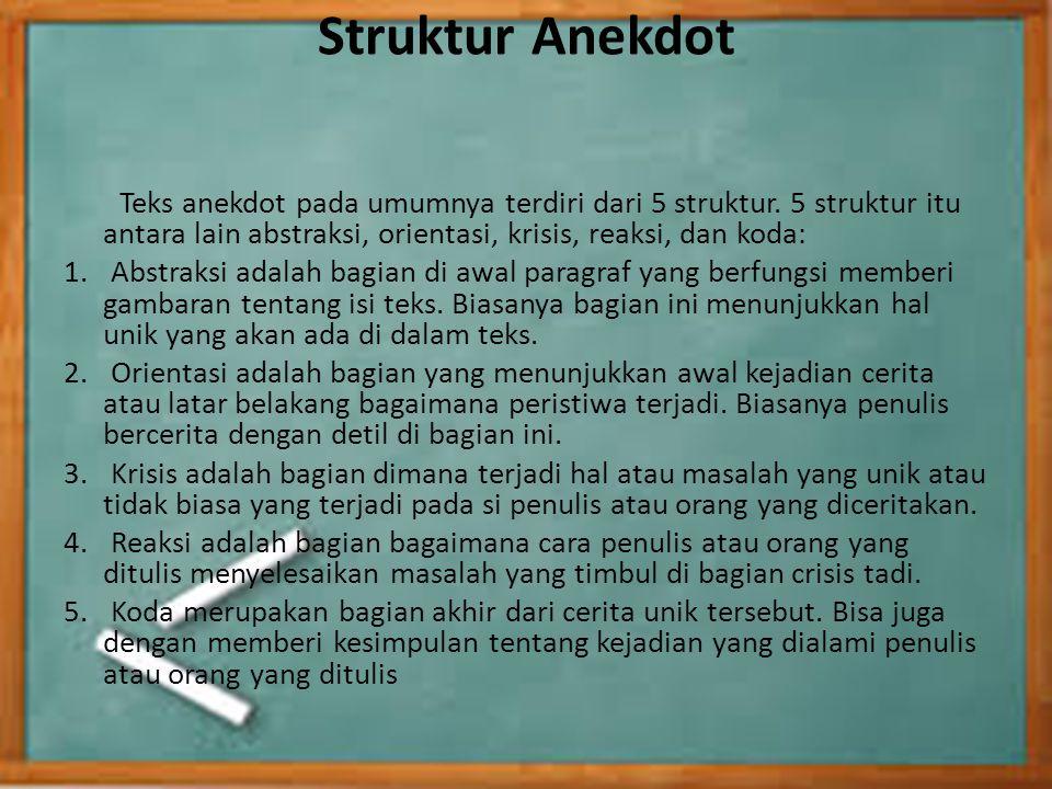 Anekdot Hukum Peradilan (1) Teks anekdot itu panjang, tetapi struktur teksnya sederhana dan sama dengan struktur teks anekdot sebelumnya.
