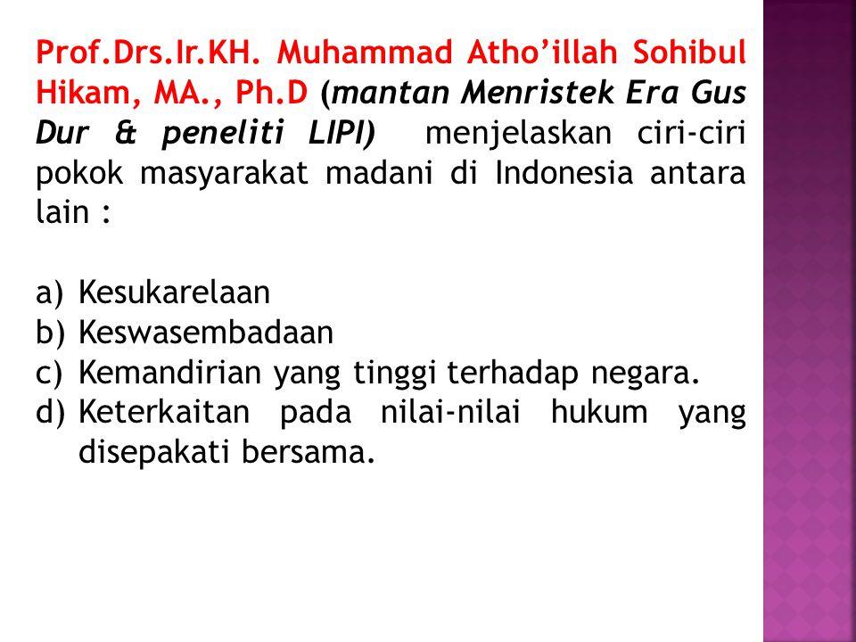 Prof.Drs.Ir.KH. Muhammad Atho'illah Sohibul Hikam, MA., Ph.D (mantan Menristek Era Gus Dur & peneliti LIPI) menjelaskan ciri-ciri pokok masyarakat mad