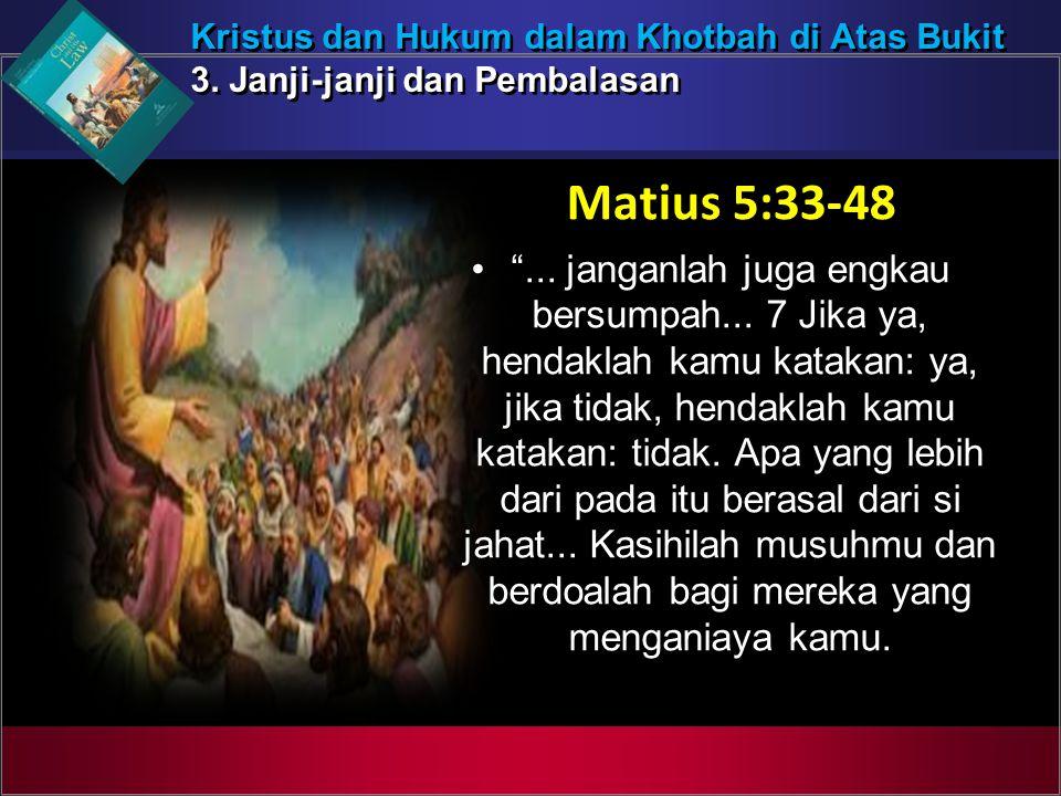 Kristus dan Hukum dalam Khotbah di Atas Bukit 3. Janji-janji dan Pembalasan Kristus dan Hukum dalam Khotbah di Atas Bukit 3. Janji-janji dan Pembalasa