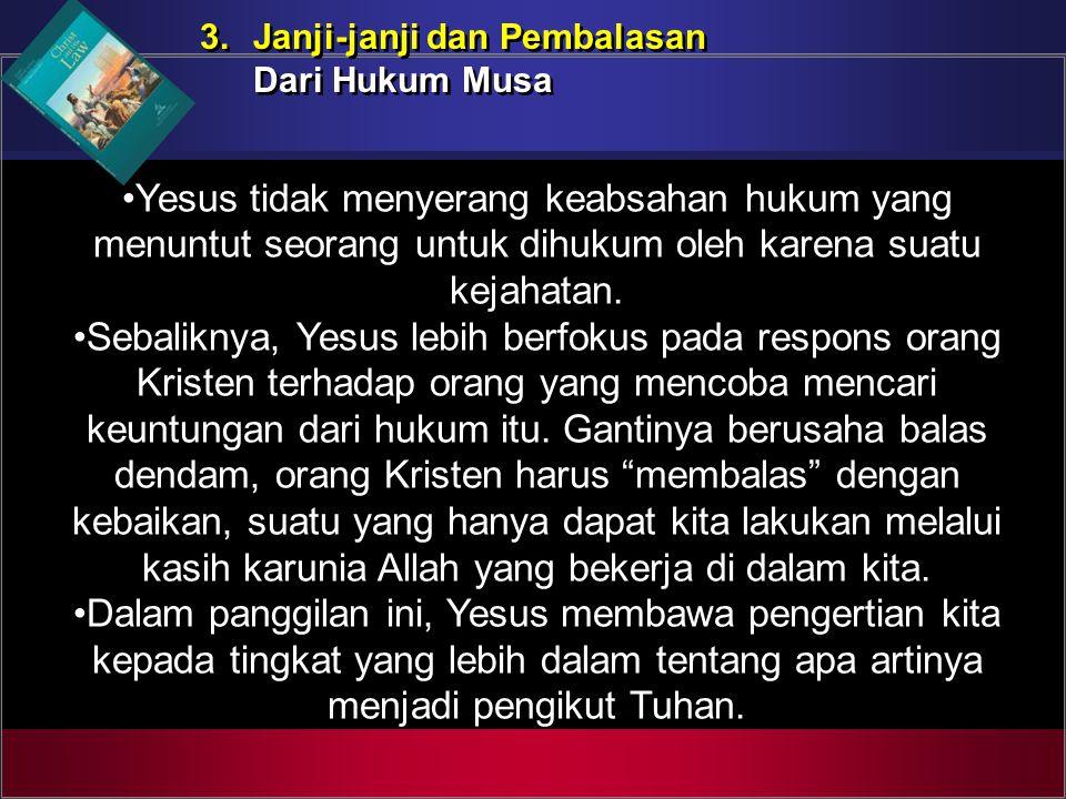 Yesus tidak menyerang keabsahan hukum yang menuntut seorang untuk dihukum oleh karena suatu kejahatan. Sebaliknya, Yesus lebih berfokus pada respons o
