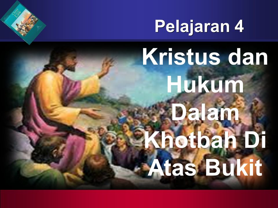 b b Understand the purposes of marriageA Kristus dan Hukum dalam Khotbah di Atas Bukit 2.