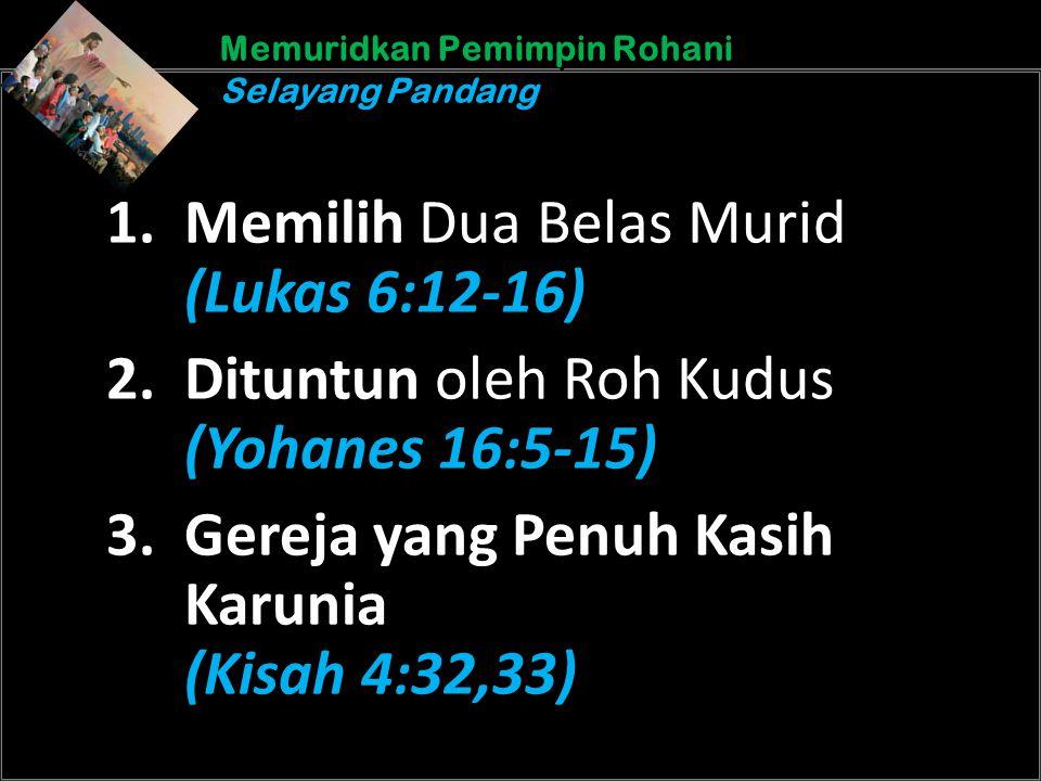 b b Understand the purposes of marriageA Memuridkan Pemimpin Rohani Selayang Pandang Memuridkan Pemimpin Rohani Selayang Pandang 1. Memilih Dua Belas