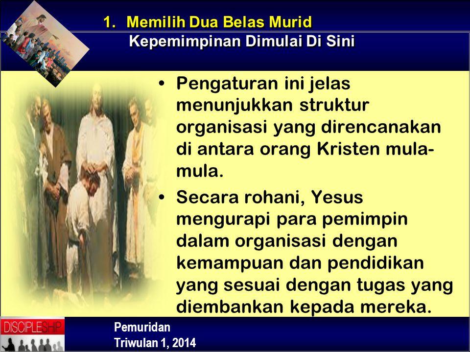 Pemuridan Triwulan 1, 2014 Pengaturan ini jelas menunjukkan struktur organisasi yang direncanakan di antara orang Kristen mula- mula. Secara rohani, Y