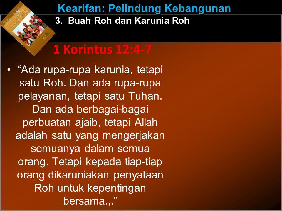 """""""Ada rupa-rupa karunia, tetapi satu Roh. Dan ada rupa-rupa pelayanan, tetapi satu Tuhan. Dan ada berbagai-bagai perbuatan ajaib, tetapi Allah adalah s"""