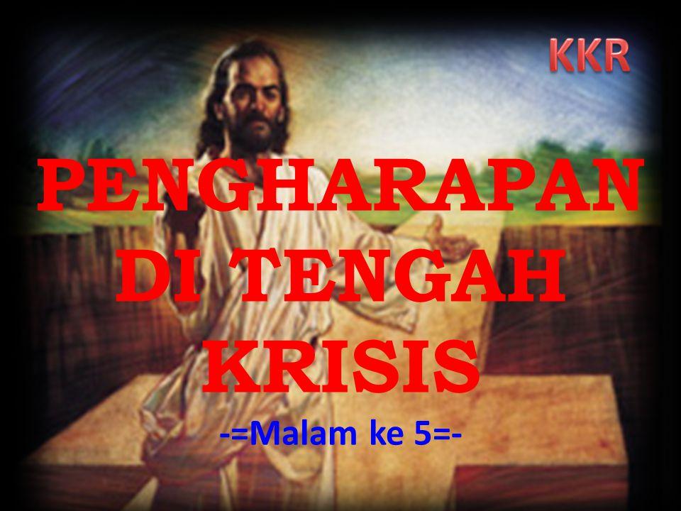 PENGHARAPAN DI TENGAH KRISIS KEUANGAN Oleh: Pdt DR. R.W. Sagala Kamis, 07 Juni 2012