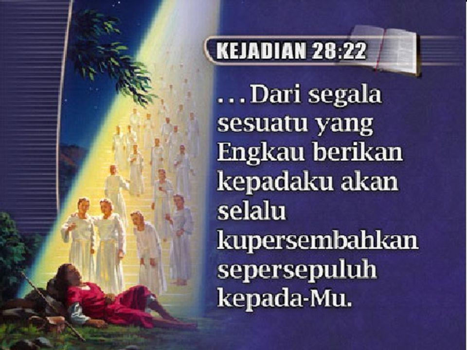 YAKUB BERKATA, BAHWA DIA AKAN MENGEMBALIKAN KEPADA ALLAH PERPULUHAN ATAU PERSEMBAHAN DARI SELURUH BERKAT YANG DIA TERIMA SEPERTI YANG TELAH DILAKUKAN KAKEKNYA ABRAHAM