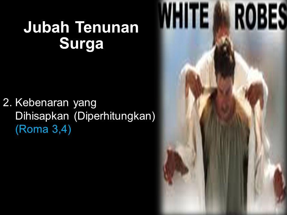 Black Jubah Tenunan Surga 2. Kebenaran yang Dihisapkan (Diperhitungkan) (Roma 3,4)