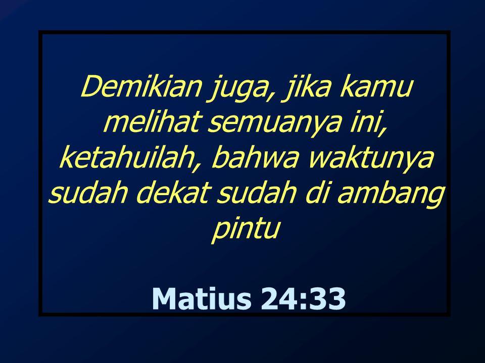 Matius 24:10, 12 24:10 dan banyak orang akan murtad dan mereka akan saling menyerahkan dan saling membenci.