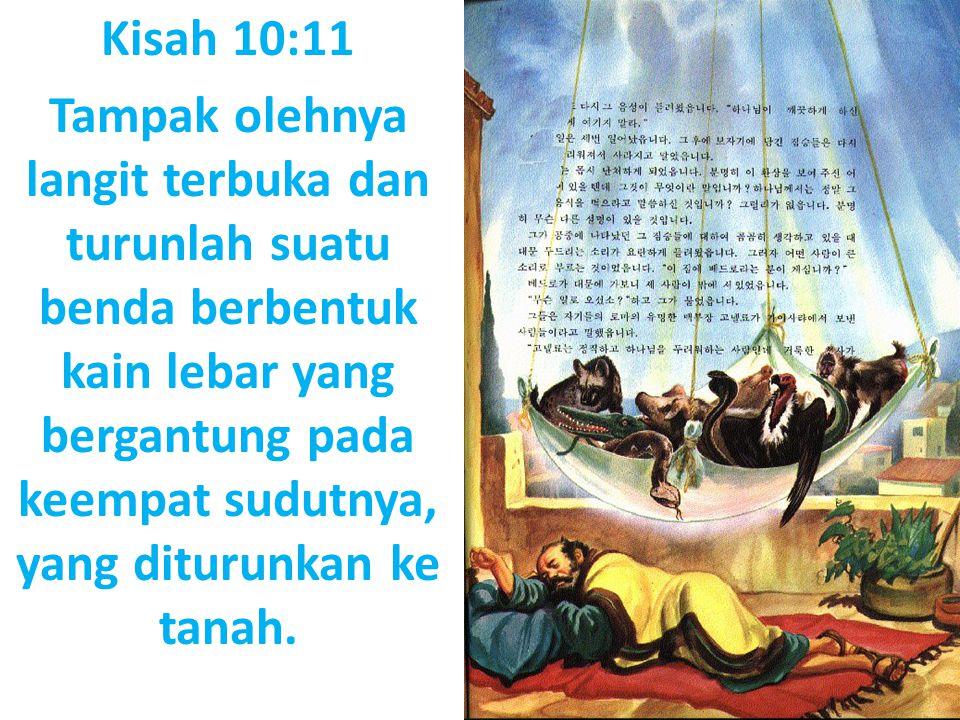 Kisah 10:12 Di dalamnya terdapat pelbagai jenis binatang berkaki empat, binatang menjalar dan burung.