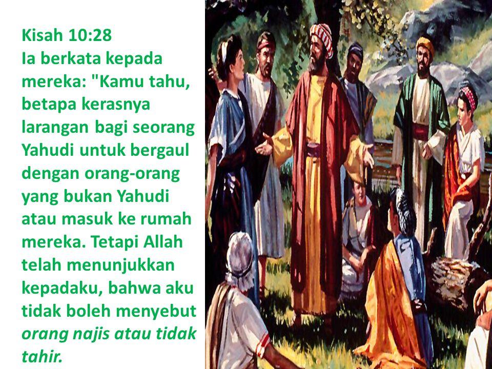 Kisah 10:28 Ia berkata kepada mereka: