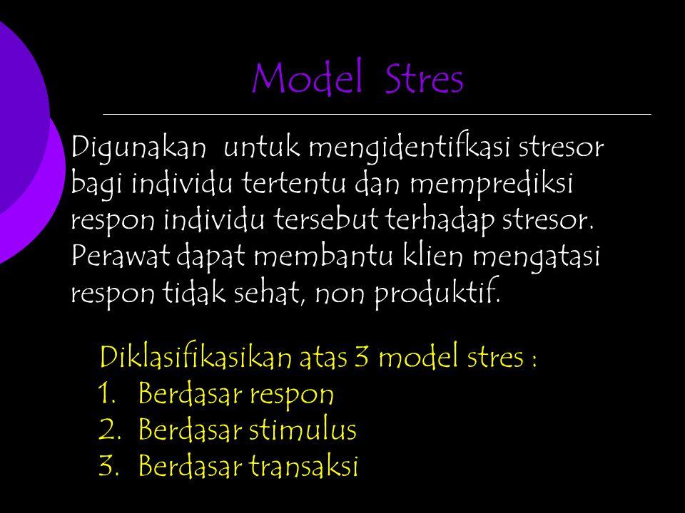 Digunakan untuk mengidentifkasi stresor bagi individu tertentu dan memprediksi respon individu tersebut terhadap stresor. Perawat dapat membantu klien