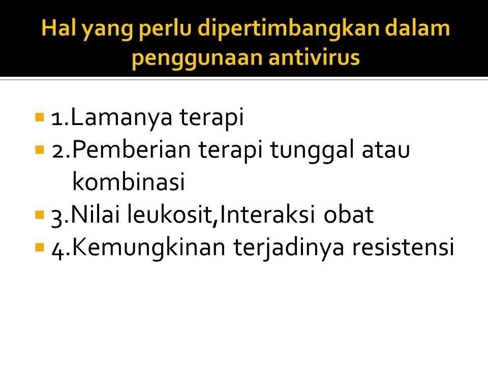  Antivirus dapat digunakan untuk profilaksis, supresi untuk menjaga agar replikasi virus berada di bawah kecepatan yang dapat menyebabkan kerusakan j