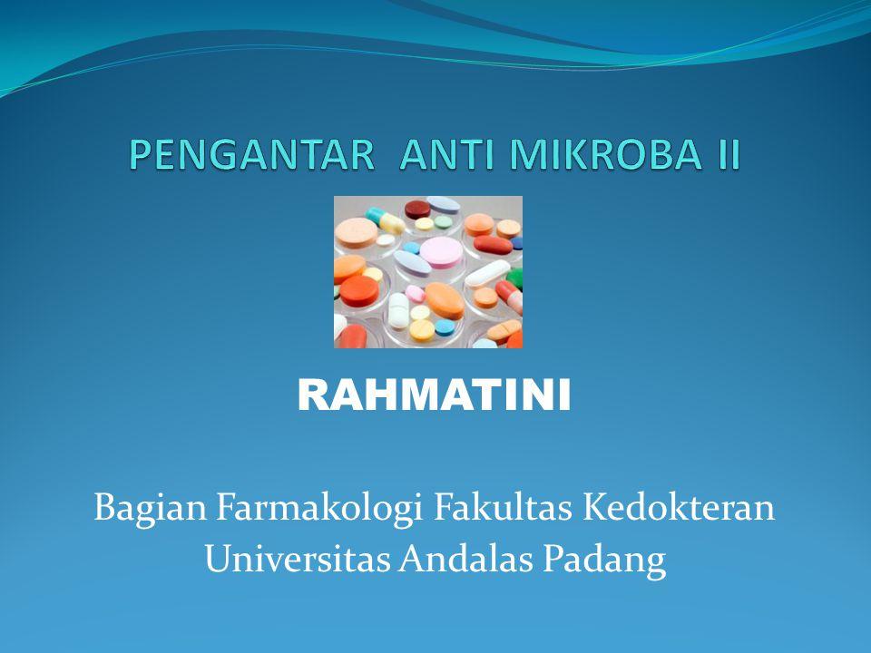 RAHMATINI Bagian Farmakologi Fakultas Kedokteran Universitas Andalas Padang