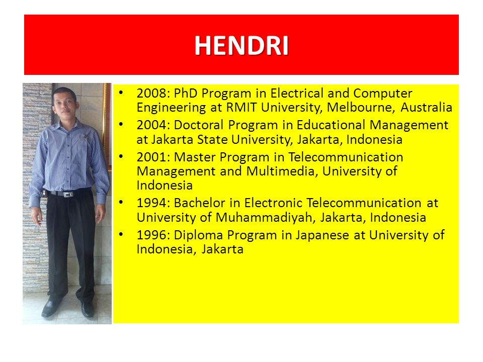 Professional 2010-Present: CIO and Founder Regional Expose (Patented at Intelectual Property Right of Indonesia) 2010-Present: Director and Founder SolarBitSystems Softwarehouse (Patented at Intelectual Property Right of Indonesia) 2010-Present: Director and Founder WartaSekolah (Patented at Intelectual Property Right of Indonesia) 2010-Present: Director and Founder WartaKampus (Patented at Intelectual Property Right of Indonesia)