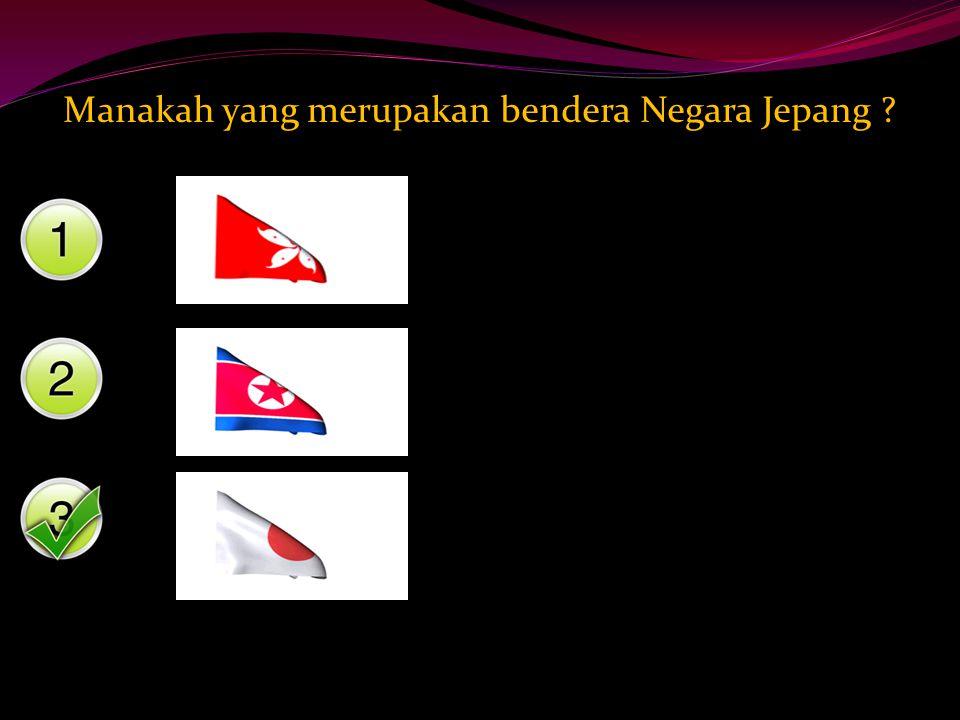 Manakah yang merupakan bendera Negara Jepang ?