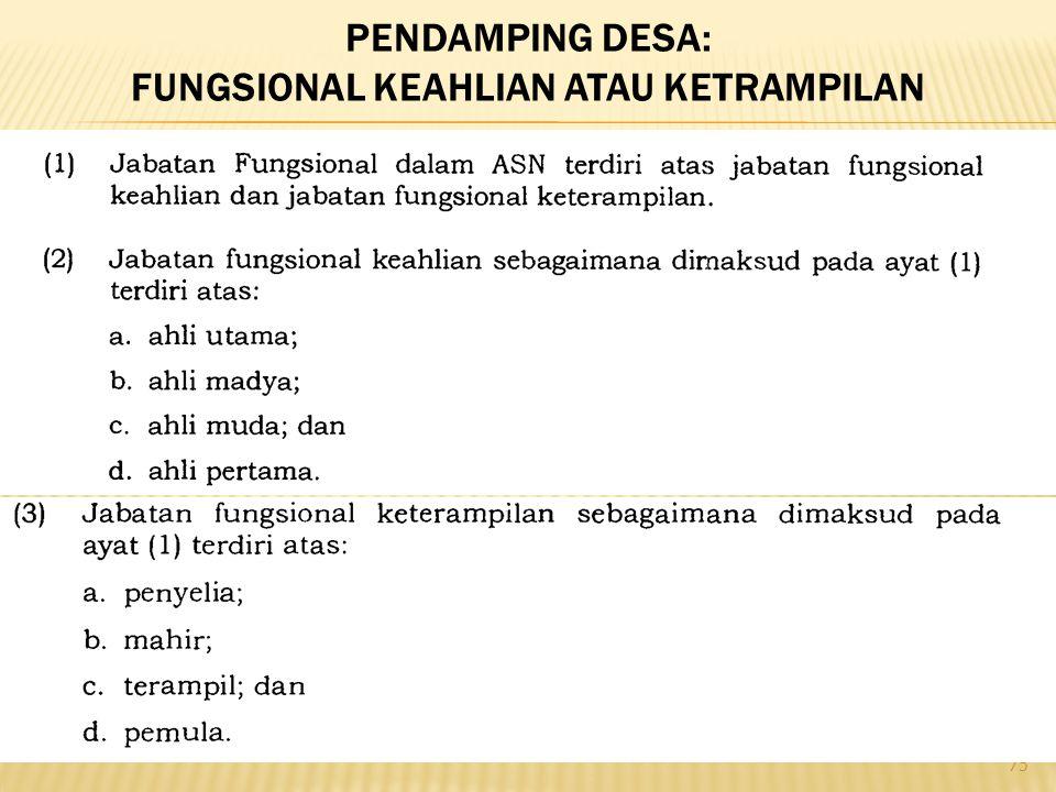 75 PENDAMPING DESA: FUNGSIONAL KEAHLIAN ATAU KETRAMPILAN