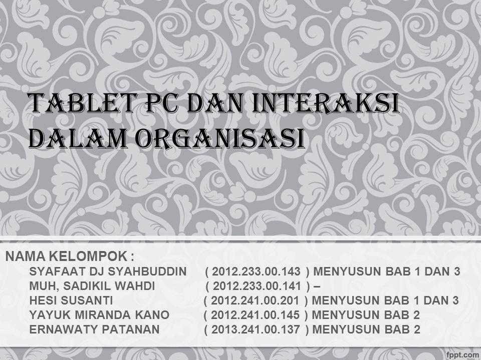 NAMA KELOMPOK : SYAFAAT DJ SYAHBUDDIN ( 2012.233.00.143 ) MENYUSUN BAB 1 DAN 3 MUH, SADIKIL WAHDI ( 2012.233.00.141 ) – HESI SUSANTI ( 2012.241.00.201