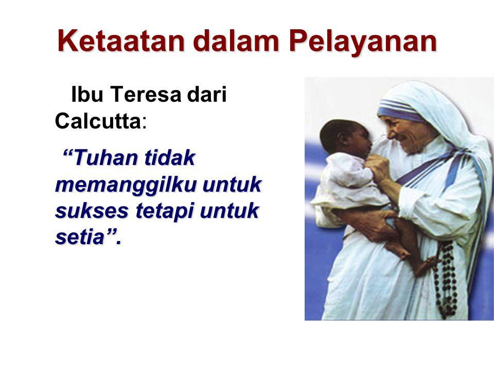 "Ketaatan dalam Pelayanan Ibu Teresa dari Calcutta: ""Tuhan tidak memanggilku untuk sukses tetapi untuk setia""."