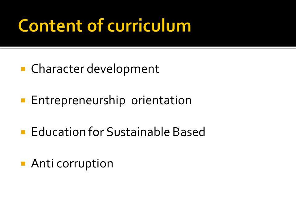  Character development  Entrepreneurship orientation  Education for Sustainable Based  Anti corruption