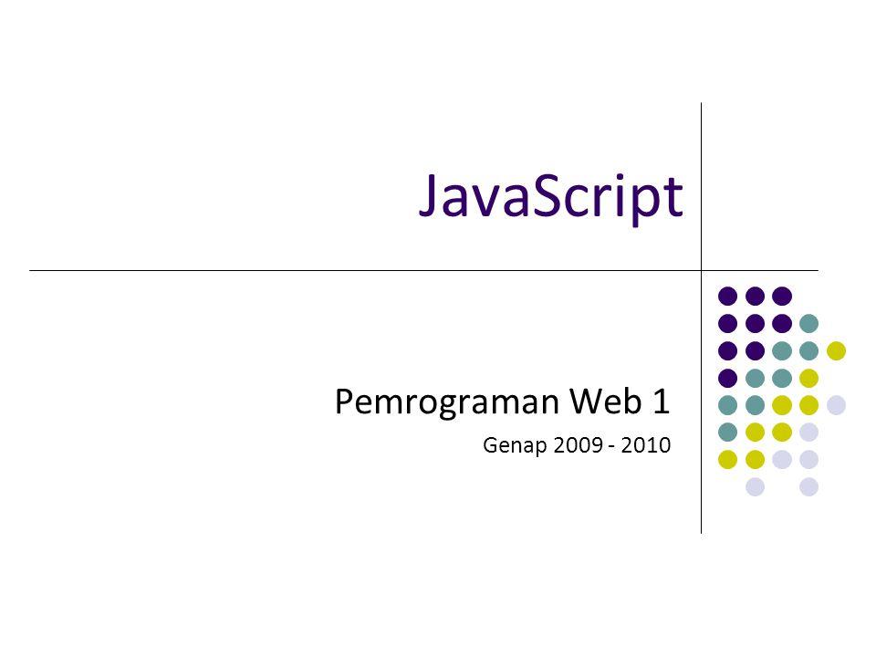 JavaScript Pemrograman Web 1 Genap 2009 - 2010
