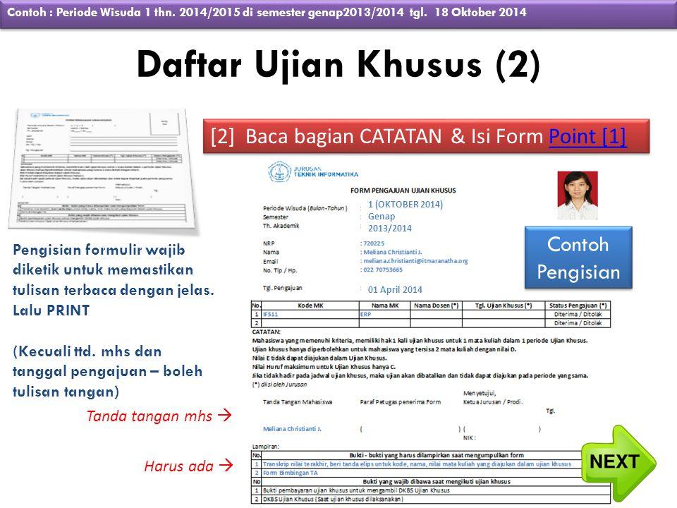 Daftar Ujian Khusus (3) [3] Serahkan ke TU IT Form yang sudah diisi lengkap diserahkan ke TU Fakultas-IT (Ibu Adriani D.H.) Ibu Adriani D.