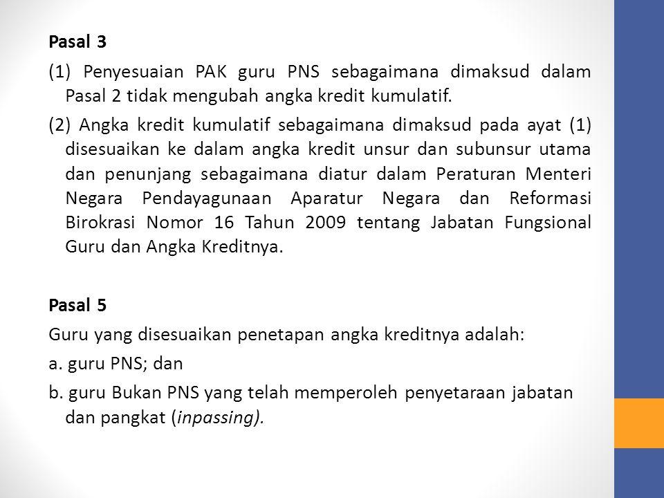 Pasal 3 (1) Penyesuaian PAK guru PNS sebagaimana dimaksud dalam Pasal 2 tidak mengubah angka kredit kumulatif.