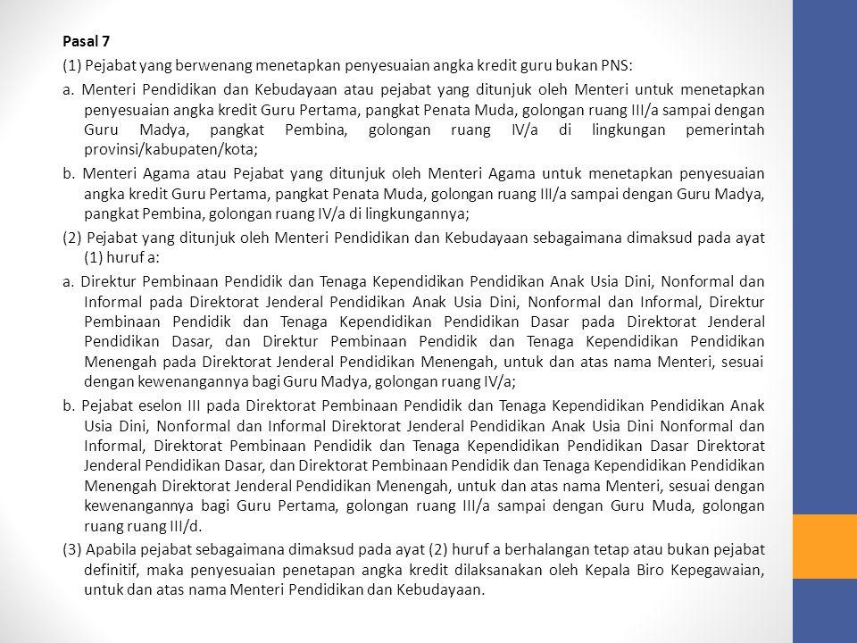Pasal 8 Prosedur pengusulan penyesuaian PAK guru PNS dan bukan PNS sebagai berikut: c.