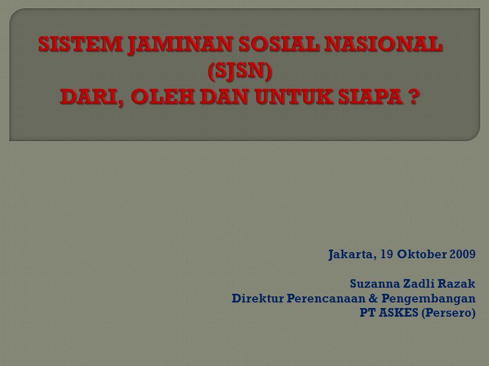 Jakarta, 19 Oktober 2009 Suzanna Zadli Razak Direktur Perencanaan & Pengembangan PT ASKES (Persero)