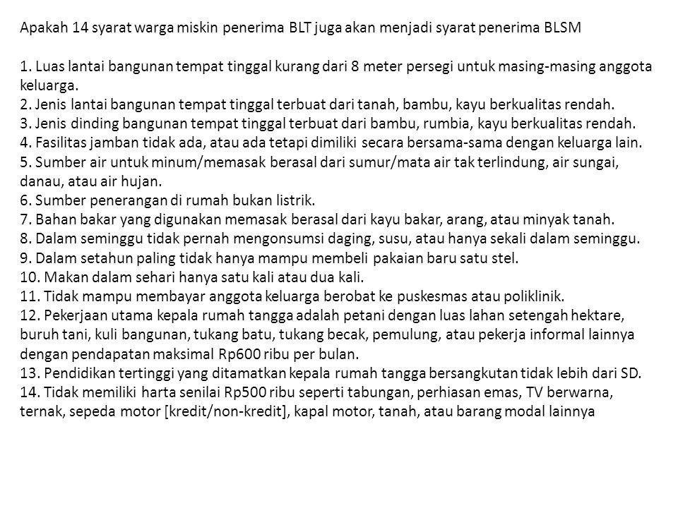 Apakah 14 syarat warga miskin penerima BLT juga akan menjadi syarat penerima BLSM 1.